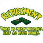 Retirement-Twice the Husband, Half the Money Custom Nightshirt