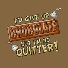 I'd Give Up Chocolate Custom Nightshirt