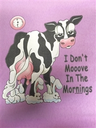 I Don't Moove in the Morning Custom Nightshirt